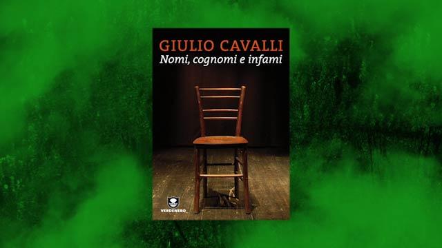 Nomi Cognomi e infami - Giulio Cavalli