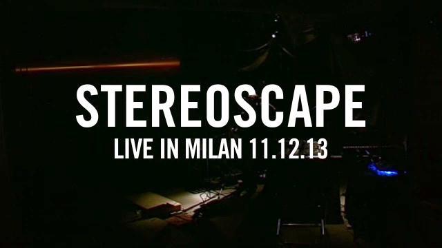 Stereoscape - Live in Milan 111213